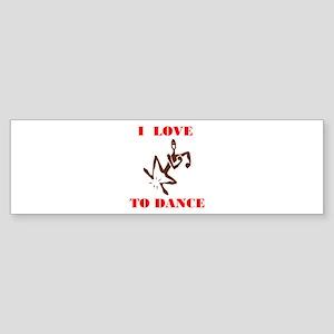 LOVE TO DANCE Bumper Sticker