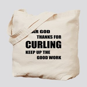 Dear god thanks for Curling Keep up the g Tote Bag