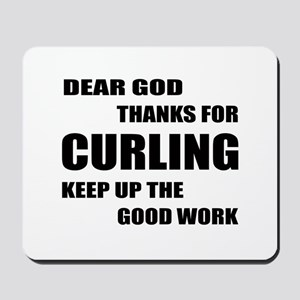 Dear god thanks for Curling Keep up the Mousepad