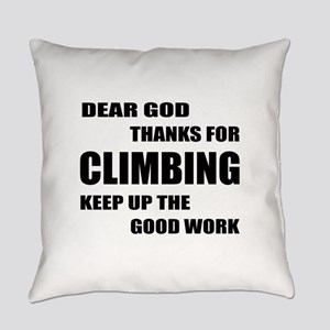 Dear god thanks for Climbing Keep Everyday Pillow