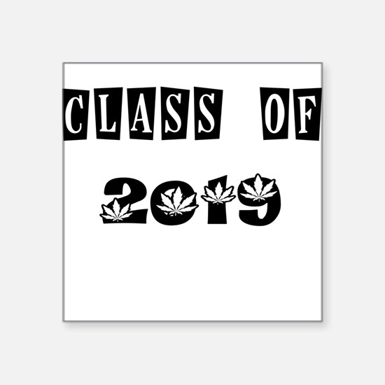 CLASS OF 2019 MARIJUANA Sticker