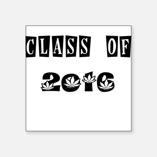 CLASS OF 2016 MARIJUANA Sticker