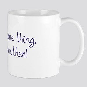 If it's not one thing... Mug