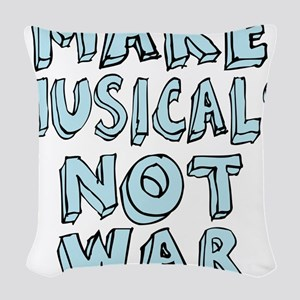 MAKE-MUSICALS-NOT-WAR2 Woven Throw Pillow
