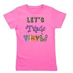 Lets Trade Vinyls Girl's Tee