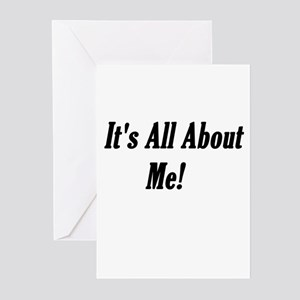 It's All About Me Attitude Greeting Cards (Package