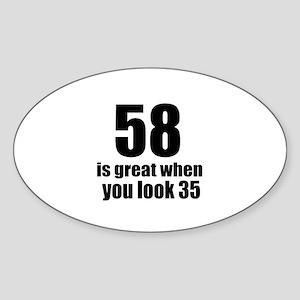 58 Is Great Birthday Designs Sticker (Oval)