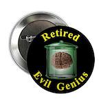 Retired Evil Genius Button