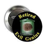 """Retired Evil Genius 2.25"""" Button (100 pack)"""