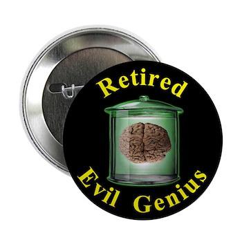 """Retired Evil Genius 2.25"""" Button (10 pack)"""