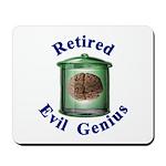 Retired Evil Genius Mousepad