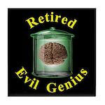 Retired Evil Genius Tile Coaster