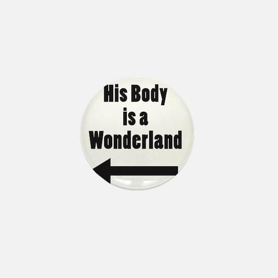 His Body is a Wonderland Mini Button