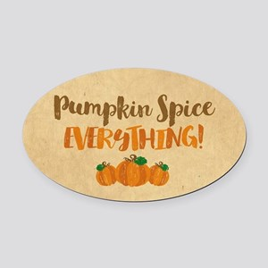 Pumpkin Spice EVERYTHING Oval Car Magnet