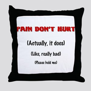 Pain Don't Hurt Throw Pillow