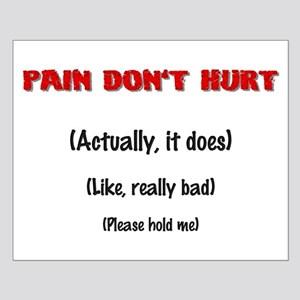Pain Don't Hurt Small Poster