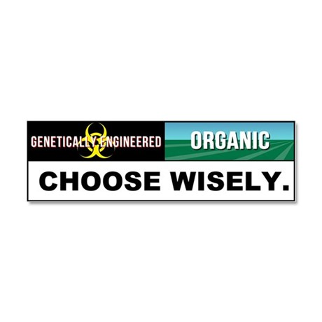 GMO or Organic - Choose Wisely car magnet