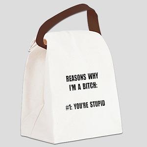 Bitch Stupid Canvas Lunch Bag