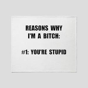 Bitch Stupid Throw Blanket