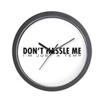 Don't Hassle Me Wall Clock