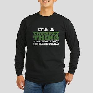 It's a Trumpet Thing Long Sleeve Dark T-Shirt
