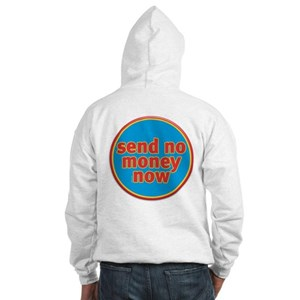 Send No Money Hooded Sweatshirt