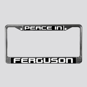 Peace In Ferguson Miss. License Plate Frame
