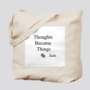 Thoughts Become Things Tote Bag