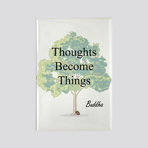 Thoughts Become Things Rectangle Magnet