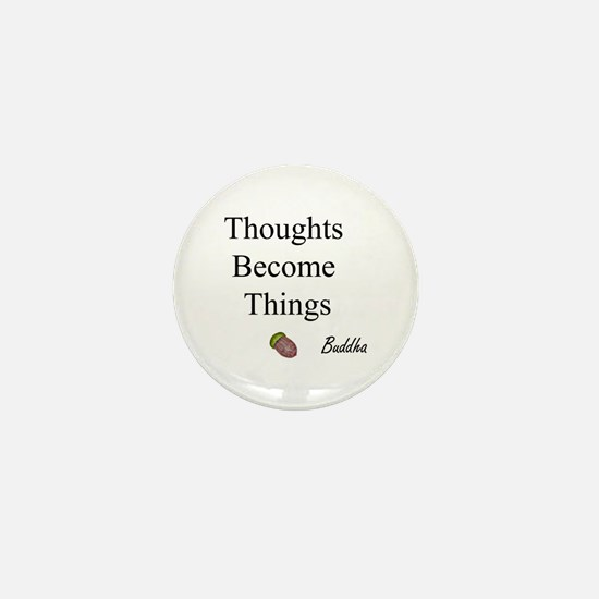 Thoughts Become Things Mini Button