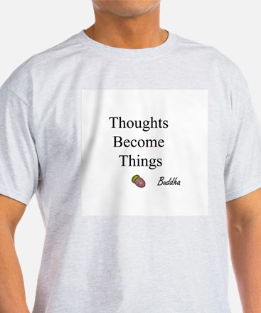 Thoughts Become Things Ash Grey T-Shirt
