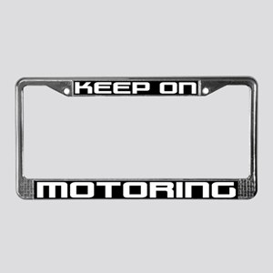 Keep On Motoring License Plate Frame
