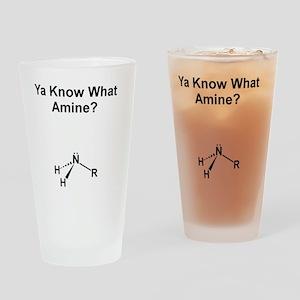Ya Know What Amine (1200x1500) Drinking Glass