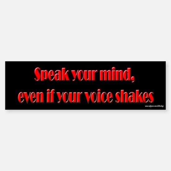Speak Your Mind Bumper Bumper Bumper Sticker