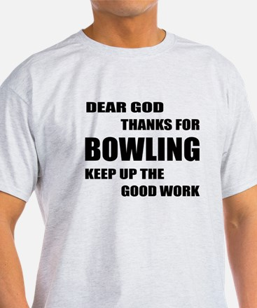 Dear god thanks for Bowling Keep up T-Shirt