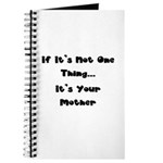 Not One Thing - Your Mother Journal