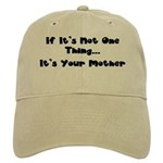 Not One Thing - Your Mother Cap