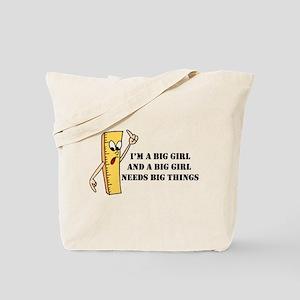 BIG GIRLS NEED BIG THINGS! Tote Bag