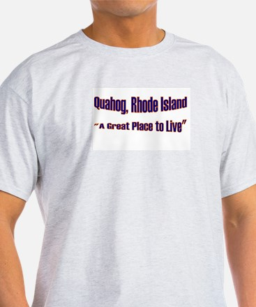 Quahog, RI - Great Place Ash Grey T-Shirt