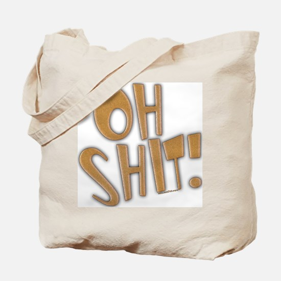 Oh Shit! Tote Bag