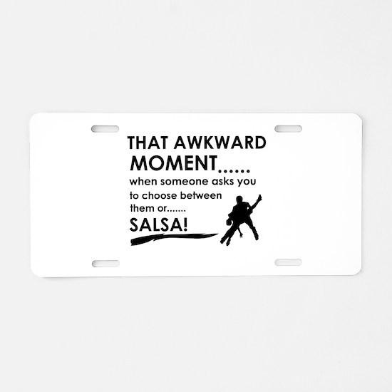 Awkward moment salsa designs Aluminum License Plat