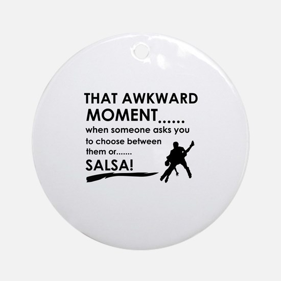 Awkward moment salsa designs Ornament (Round)