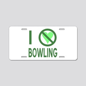I Hate Bowling Aluminum License Plate