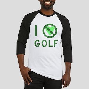 I Hate Golf Baseball Jersey