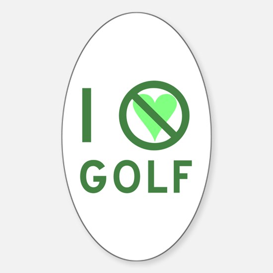 I Hate Golf Sticker (Oval)