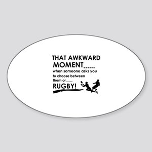 Awkward moment rugby designs Sticker (Oval)