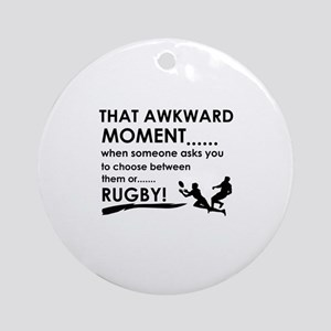 Awkward moment rugby designs Ornament (Round)