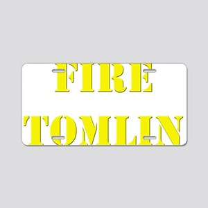 Fire Tomlin Outline Aluminum License Plate