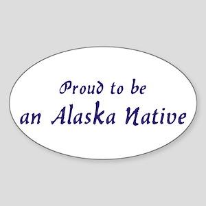 Proud to be an Alaska Native Oval Sticker
