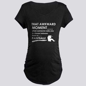 Awkward moment paintball designs Maternity Dark T-